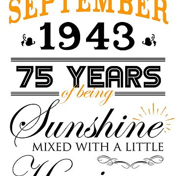 75th Birthday Gifts - 75th Wedding Anniversary Memorable Gifts - September 1943 by daviduy