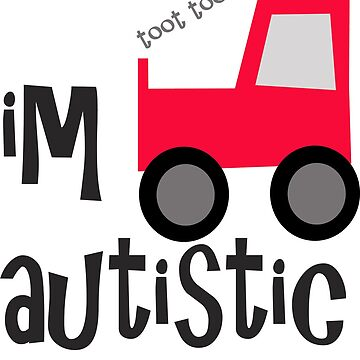 I'm Autistic For Children Red Tractor by crayonista