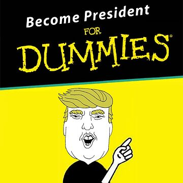 Become President 4 Dummies by supertrump