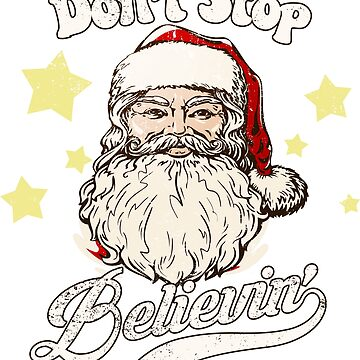 Christmas Santa Don't Stop Believin by ValiantSloth