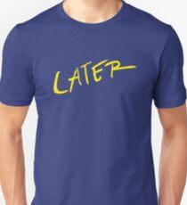 Ruf mich mit deinem Namen an (später) Unisex T-Shirt