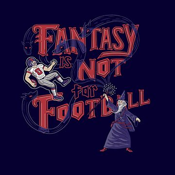 Fantasy Not Football by MadeWithAwesome