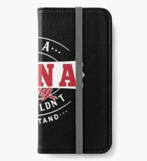 It's a ANNA thing you wouldn't understand iPhone Wallet/Case/Skin