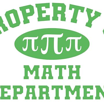 Property Of Math Department by yarddawg