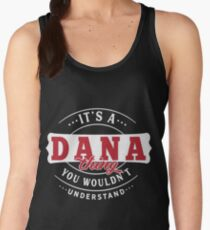 It's a DANA thing you wouldn't understand Women's Tank Top