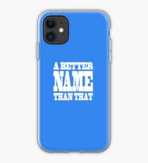 A Better Name Than That (hanger logo) iPhone Case