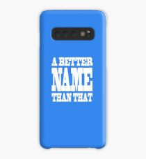 A Better Name Than That (hanger logo) Case/Skin for Samsung Galaxy