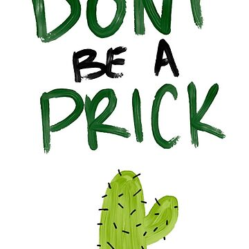 Don't be a Prick 2 by emmamehus