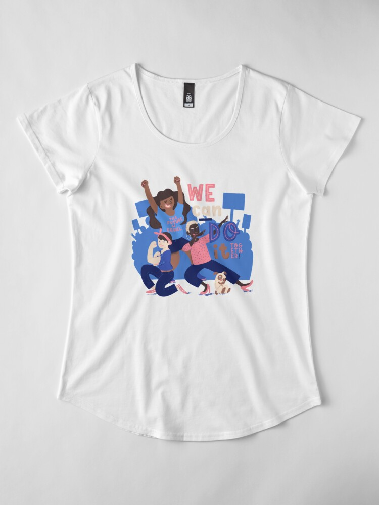 Alternate view of We Can Do It (Together) Premium Scoop T-Shirt