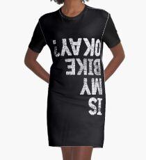 Is My Bike Okay? Graphic T-Shirt Dress