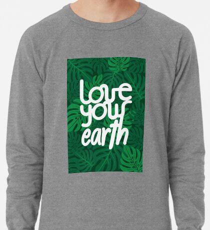 Love your Earth Lightweight Sweatshirt
