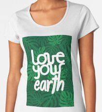 Love your Earth Premium Scoop T-Shirt