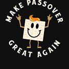 Make Passover Great Again Funny Matzah by oddduckshirts
