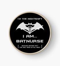 I'm The Nightshift. I Am BatNurse T-Shirt Clock