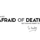 afraid of death - stephen hawking  by razvandrc
