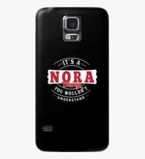 It's a NORA thing you wouldn't understand Case/Skin for Samsung Galaxy