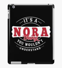 It's a NORA thing you wouldn't understand iPad Case/Skin