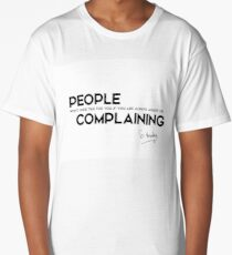 people complaining - stephen hawking Long T-Shirt