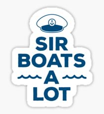 Sir Boats A Lot Sticker
