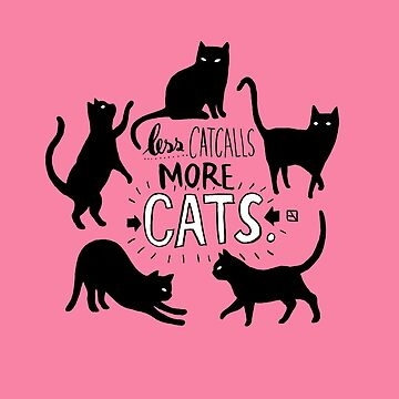 less catcalls - more cats! by lillylotus