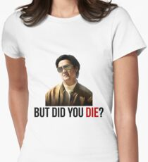 The Hangover Mr Chow - But Did You Die? Women's Fitted T-Shirt