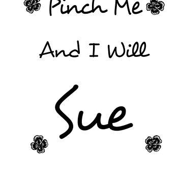 Pinch me and i will SUE by hojokono