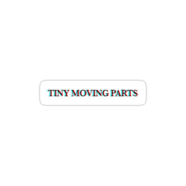 Quot Tiny Moving Parts Quot Stickers By Amymarado Redbubble