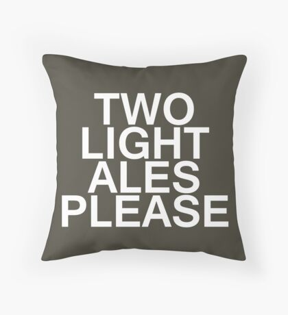 Two Light Ales Please Throw Pillow