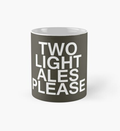 Two Light Ales Please Mug