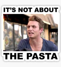 IT'S NOT ABOUT THE PASTA! Sticker