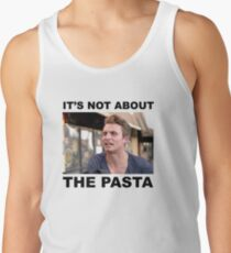 IT'S NOT ABOUT THE PASTA! Tank Top