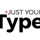 Just Your Type by Brian Francis
