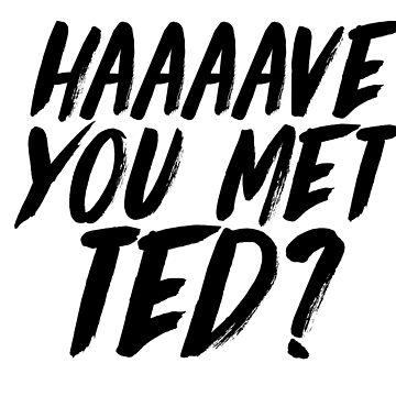 Have you met Ted? 1 by emilystp23