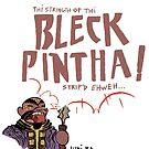 « Bleck Pintha's strentgh stripped eweh » par juniba
