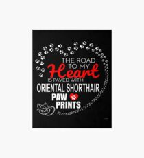 The Road To My Heart Is Paved With Oriental Shorthair Paw Prints - Gift For Passionate Oriental Shorthair Cat Owners Art Board