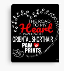 The Road To My Heart Is Paved With Oriental Shorthair Paw Prints - Gift For Passionate Oriental Shorthair Cat Owners Canvas Print