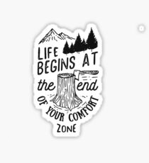 Life Begins At The End Of Your Comfort Zone (Black) Sticker