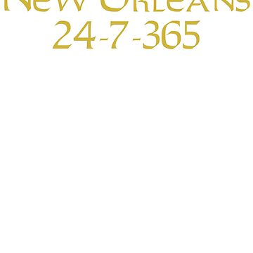 New Orleans 24-7-365 Shirt - Gift For New Orleans Fans by Galvanized