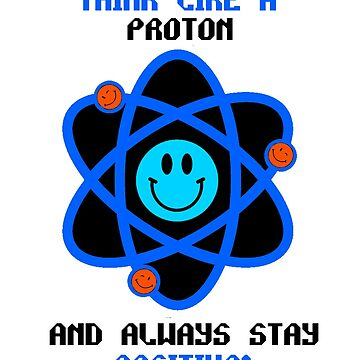 Always stay positive Proton by Kitschipie