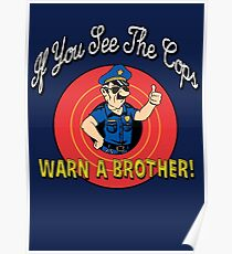 If You See The Cops Warn A Brother Poster