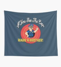 If You See The Cops Warn A Brother Wall Tapestry