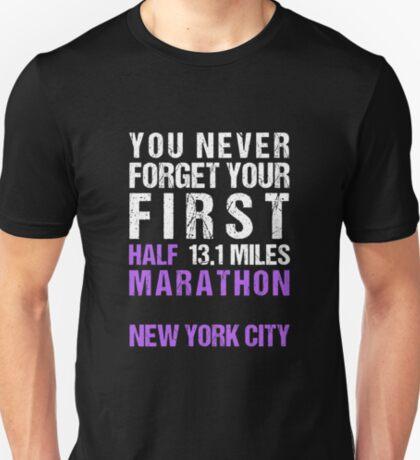 NYC New York City Marathon - You Never Forget Your First Half Marathon 13.1 Miles T-Shirt