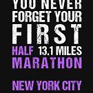NYC New York City Marathon - You Never Forget Your First Half Marathon 13.1 Miles by oddduckshirts