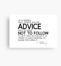 people ask for advice - alexandre dumas Canvas Print