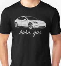 Haha, Gas - Tesla Model 3 - Elon Musk Unisex T-Shirt