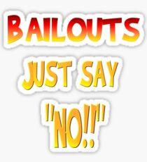 Bailouts Sticker