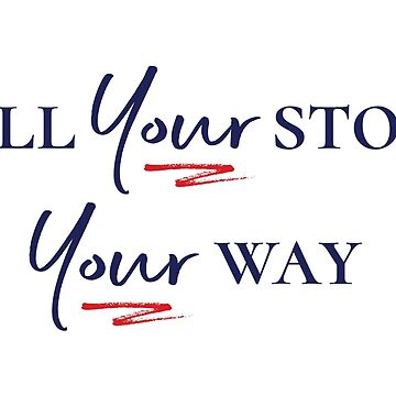 Tell Your Story Your Way by nottsnano