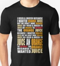I wanted Orange Juice Unisex T-Shirt