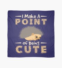 Hedgehog Gifts - I Make A Point Of Being Cute Scarf