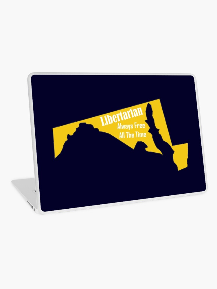 Maryland Libertarian Party Politics Sticker Always Free All The Time,  Taxation is Theft, The Best Government is No Government | Laptop Skin